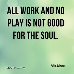 ALL WORK AND NO 