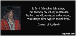 So ferr I fallyng into lufis dance, 