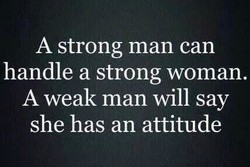 A strong man can 