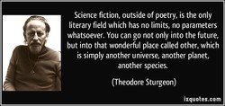 Science fiction, outside of poetry, is the only 