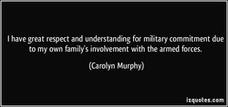 I have great respect and understanding for military commitment due 