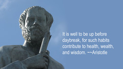 It is well to be up before 