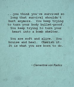 .. . you think you ' ve survived so 