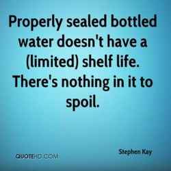 Properly sealed bottled 