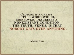 CLOSURE IS A GREASY 