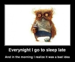 Everynight I go to sleep late 