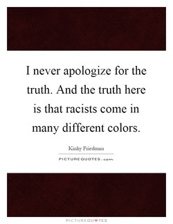 I never apologize for the 
