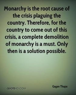 Monarchy is the root cause of 