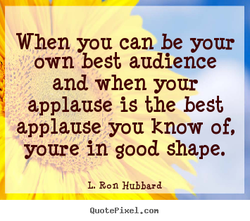 When you can be your 