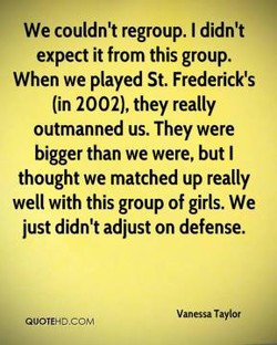 We couldrfi regroup. I didn't 