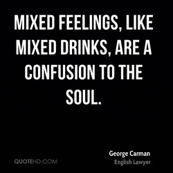 MIXED FEELINGS, LIKE 