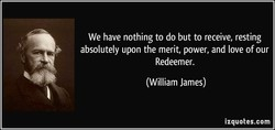 We have nothing to do but to receive, resting 