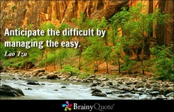 Anticipate the difficulfby 
