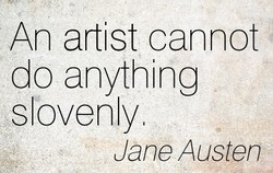 An artist cannot 