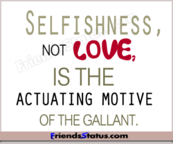 SELFISHNESS, 