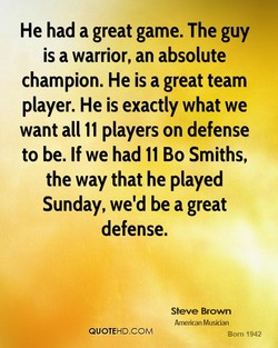 He had a great game. The guy 