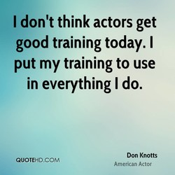 I don't think actors get 