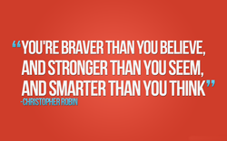 'YOU'RE BRAVER THAN YOU BELIEVE, 