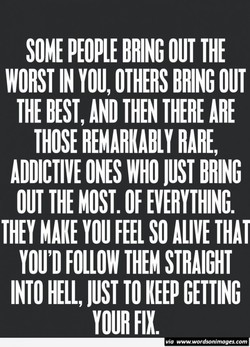 SOME PEOPLE BRING OUT THE 