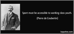 Sport must be accessible to working class youth. 