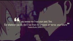 f you wanna run from your past, fine. 