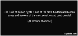 The issue of human rights is one of the most fundamental human 