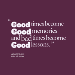 Good times become
