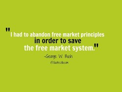 had to abandon free market principles 