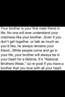 Your brother is your first male friend in 
