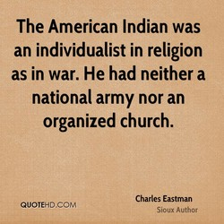 The American Indian was 