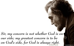 Sir, my concern is not whether God is on 