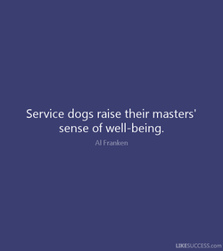 Service dogs raise their masters' 