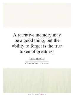 A retentive memory may 