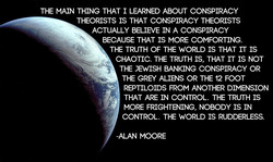 THE MAIN THING THAT 1 LEARNED ABOUT CONSPIRACY 