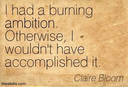 I had a burning 