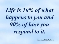 Life is 10% of what 