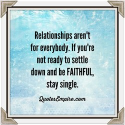Relationships aren't 
