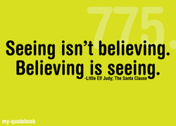 Seeing isn't believing. 