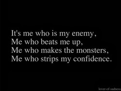 It's me who is my enemy, 
