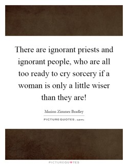 There are ignorant priests and 