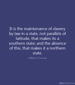 It is the maintenance of slavery 