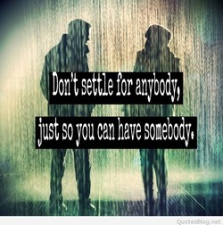 on't settle or anybody, 