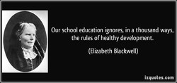 Our school education ignores, in a thousand ways, 