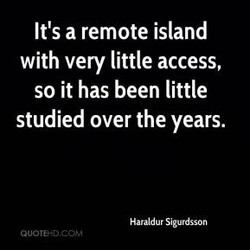 It's a remote island 