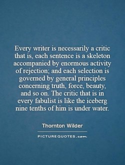 Every writer is necessarily a critic 