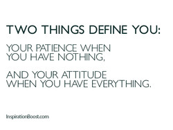 TWO THINGS DEFINE YOU: 