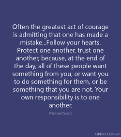 Often the greatest act of courage 