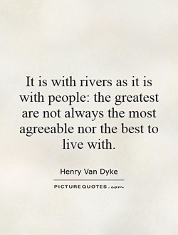 It is with rivers as it is 