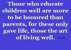 Those who educate 