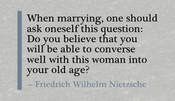 When marrying, one should 